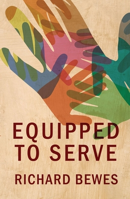 Equipped to Serve - Bewes, Richard