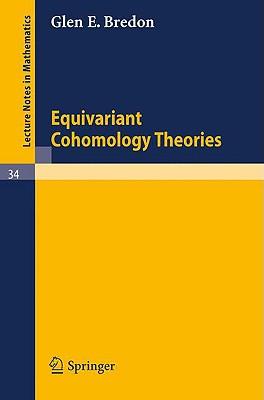 Equivariant Cohomology Theories - Bredon, Glen E