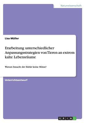Erarbeitung Unterschiedlicher Anpassungsstrategien Von Tieren an Extrem Kalte Lebensraume - Muller, Lisa