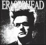 Eraserhead [Original Soundtrack]
