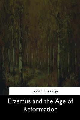 Erasmus and the Age of Reformation - Huizinga, Johan, and Clark, G N (Translated by)