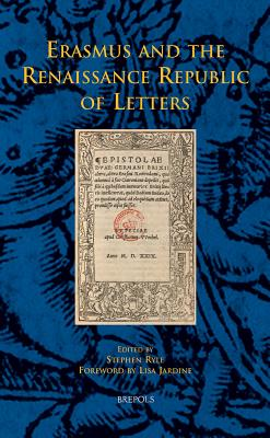 Erasmus and the Renaissance Republic of Letters - Ryle, S (Editor)