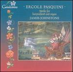 Ercole Pasquini: Works for Harpsichord and Organ