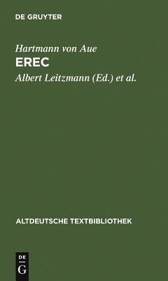 Erec: Mit Einem Abdruck Der Neuen Wolfenb?tteler Und Zwettler Erec-Fragmente - Leitzmann, Albert (Editor), and Wolff, Ludwig (Editor), and Gartner, Kurt (Editor)