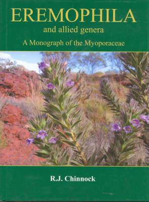 Eremophila and Allied Genera: A Monograph of the Plant Family Myoporaceae - Chinnock, R J, and Hopper, Steve (Foreword by)