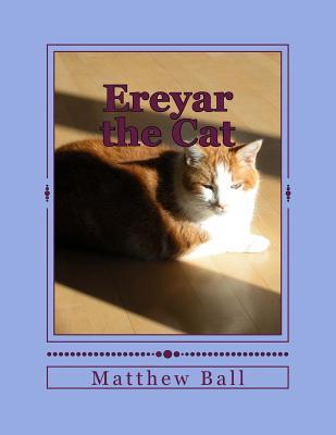 Ereyar the Cat - Ball, MR Matthew