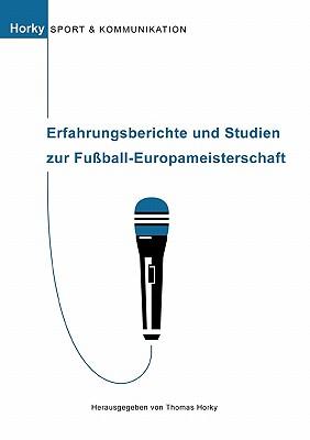 Erfahrungsberichte Und Studien Zur Fu Ball-Europameisterschaft - Horky, Thomas (Editor)