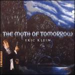 Eric Klein: The Myth of Tomorrow