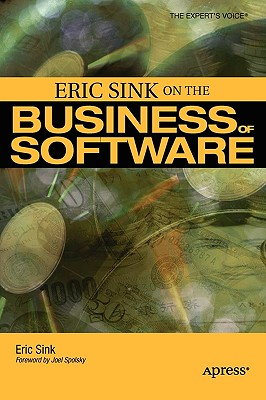Eric Sink on the Business of Software - Sink, Eric