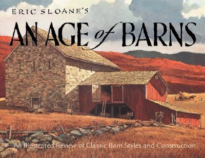 Eric Sloane's an Age of Barns - Sloane, Eric