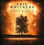 Eric Whitacre: Light & Gold - Christopher Glynn (piano); Eric Whitacre Singers; Gary Lovenest (percussion); Grace Davidson (soprano); Hila Plitmann (spoken word); Katy Hill (soprano); Owain Williams (percussion); Pavão Quartet; Scott Lumsdaine (percussion); Stephen Kennedy (baritone)