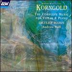 Erich Korngold: The Complete Music for Violin & Piano