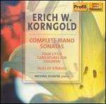 Erich W. Korngold: Complete Piano Sonatas