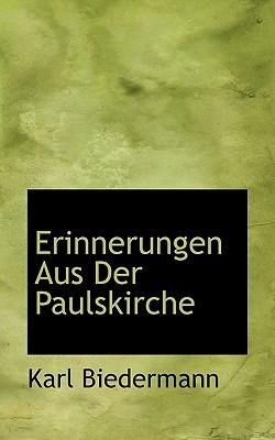 Erinnerungen Aus Der Paulskirche - Biedermann, Karl
