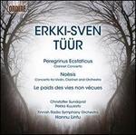 Erkki-Sven Tüür: Peregrinus Ecstaticus; Noesis; Le pods des vies non vécues