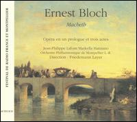 Ernest Bloch: Macbeth - Andris Gailis (bass); Ariane Stamboulidès (contralto); Christer Bladin (tenor); Franck Bard (tenor);...