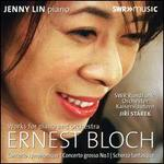 Ernest Bloch: Works for Piano and Orchestra
