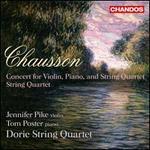 Ernst Chausson: Concert pour Violin, Piano et Quatuor a Cordes, Op. 21; Quatuor a Cordes, Op. 35