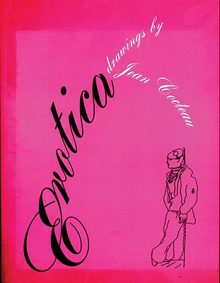 Erotica: Drawings by Jean Cocteau - Cocteau, Jean, and Crosland, Margaret (Introduction by)