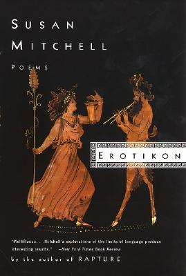 Erotikon: Poems - Mitchell, Susan