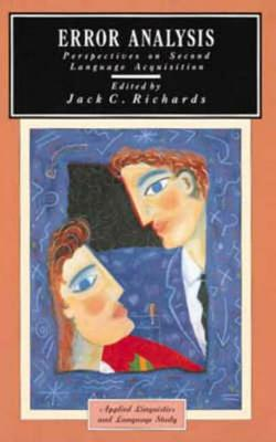 Error Analysis: Perspectives on Second Language Acquisition - Richards, Jack, and Richards, J C