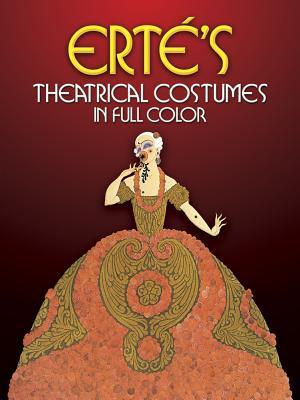 Erte's Theatrical Costumes in Full Color - Erte