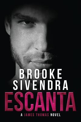 Escanta: A James Thomas Novel - Sivendra, Brooke