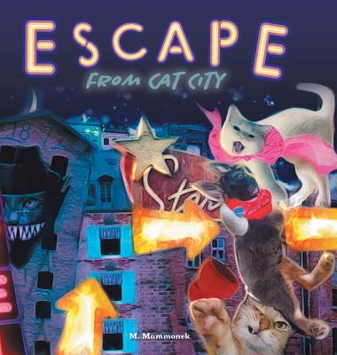 Escape from Cat City: Pepper's Incredible Adventure - Mammonek, M