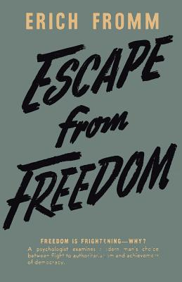 Escape from Freedom - Fromm, Erich, and Sloan, Sam (Introduction by)