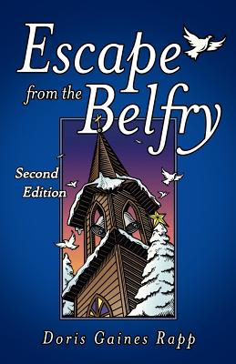 Escape from the Belfry: Second Edition - Rapp, Doris Gaines