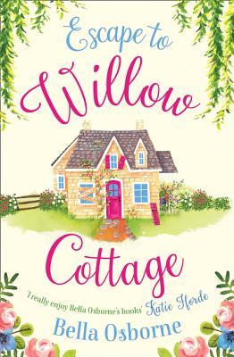Escape to Willow Cottage - Osborne, Bella
