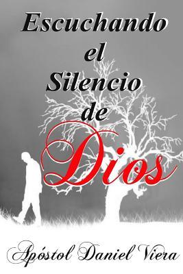 Escuchando El Silencio de Dios - Viera, Apostol Daniel