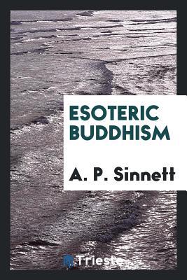 Esoteric Buddhism - Sinnett, A P