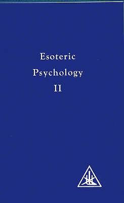 Esoteric Psychology: Vol II - Bailey, Alice A.