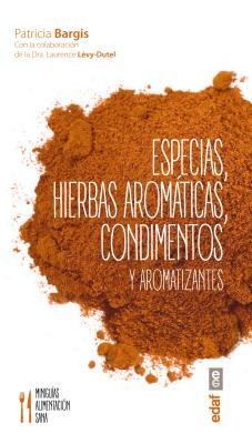 Especias, Hierbas Aromaticas, Condimentos y Aromatizantes - Bargis, Patricia
