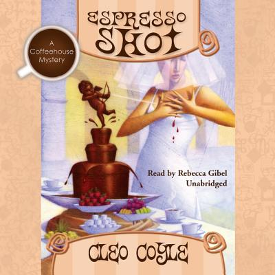 Espresso Shot - Coyle, Cleo, and Gibel, Rebecca (Read by)