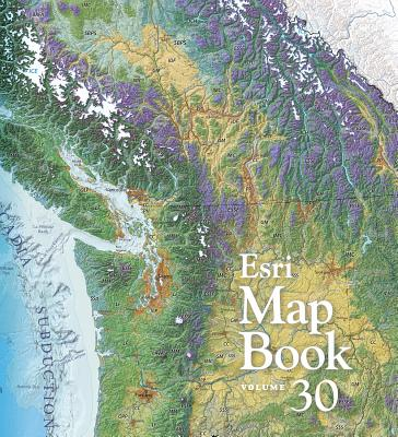 ESRI Map Book: Volume 30 - ESRI Press (Editor)