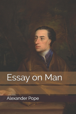 Essay on Man - Pope, Alexander