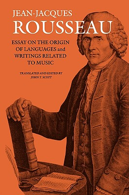 Essay on the Origin of Languages and Writings Related to Music - Rousseau, Jean Jacques