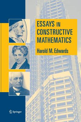 Essays in Constructive Mathematics - Edwards, Harold M