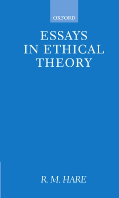 Essays in Ethical Theory - Hare, Richard M