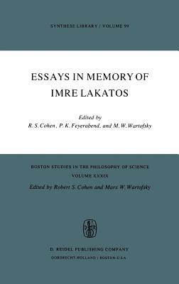 Essays in Memory of Imre Lakatos - Cohen, Robert S (Editor)