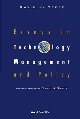 Essays in Technology Management and Policy: Selected Papers of David J Teece - Teece, David J (Editor)