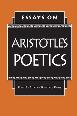 Essays on Aristotle's Poetics - Rorty, Amelia O (Editor)
