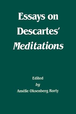 Essays on Descartes' Meditations - Rorty, Amelia O (Photographer), and Rorty, Ama?lie Oksenberg (Editor), and Rorty, Am?lie Oksenberg (Editor)