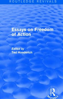 Essays on Freedom of Action - Honderich, Ted