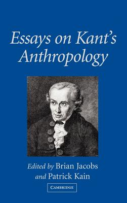Essays on Kant's Anthropology - Jacobs, Brian (Editor)