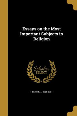 Essays on the Most Important Subjects in Religion - Scott, Thomas 1747-1821