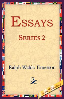 Essays Series 2 - Emerson, Ralph Waldo, and 1st World Library (Editor), and 1stworld Library (Editor)