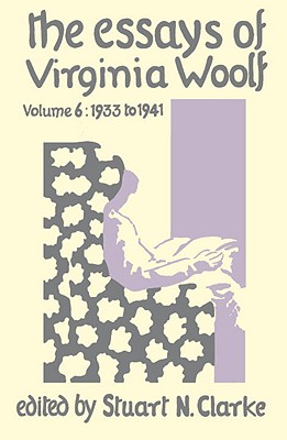 essays virginia woolf vol 6 Abebookscom: the essays of virginia woolf, vol 6: 1933 to 1941: great condition with minimal wear, aging, or shelf wear.